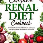 Complete Renal Diet Cookbook